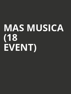 Mas Musica (18+ Event) at The Queen